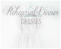 Rehearsal Dinner Dresses