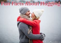Did you know that hugs are good for your health? Fun Facts About Hugging // deliciousobsessions.com