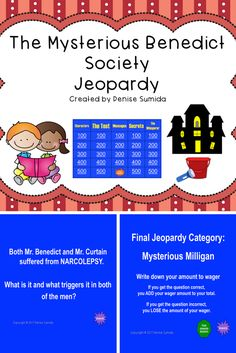 This game is a perfect way to review concepts and ideas from The Mysterious Benedict Society by Trenton Lee Stewart. Jeopardy categories are Characters, The Test, Messages, Secrets and The Whisperer. Divide your class into teams or challenge your class to play other classes.