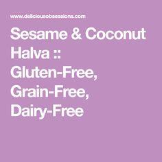 Sesame & Coconut Halva :: Gluten-Free, Grain-Free, Dairy-Free