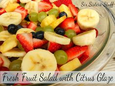 Fresh Fruit Salad with Citrus Glaze- the glaze on this is amazing! SixSistersStuff.com #fruit #salad
