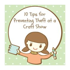 10 tips for preventing theft at a craft show or farmers' market Craft Show Booths, Craft Fair Displays, Craft Show Ideas, Display Ideas, Booth Displays, Craft Business, Business Tips, Legal Business, Business Articles