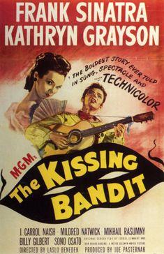 The Kissing Bandit. Frank Sinatra, Kathryn Grayson, Ricardo Montalban, Ann Miller, Cyd Charisse. Directed by Laslo Benedek. 1948