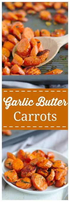 A quick and easy side dish that is so flavorful. Oven roasted carrots with an incredible garlic butter sauce. #carrot #side #sidedish #garlic #butter