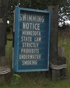 Keep in mind when going to Minnesota: underwater smoking is prohibited. It's how they keep the lakes so clean; lol!
