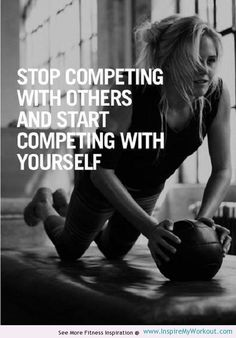 Stop competing with others & start competing  - http://myfitmotiv.com - #myfitmotiv #fitness motivation #weight #loss #food #fitness #diet #gym #motivation
