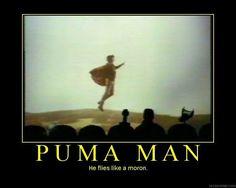 """It's """"Puma Man""""..."""