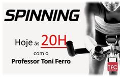 Não percam nova aula de Spinning com o prof. Toni Ferro!!!