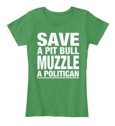 Save A Pit Bull Muzzle A Politican Kelly Green  T-Shirt Front