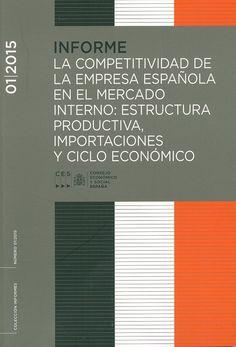 """https://flic.kr/p/sHjLCw   La competitividad de la empresa española en el mercado interno : estructura productiva, importaciones, y ciclo económico : Informe 01/2015 : Sesión ordinaria del Pleno de 25 de marzo de 2015 / Consejo Económico y Social España, 2015   <a href=""""http://encore.fama.us.es/iii/encore/record/C__Rb2660725?lang=spi"""" rel=""""nofollow"""">encore.fama.us.es/iii/encore/record/C__Rb2660725?lang=spi</a> B 160824/2015-01"""