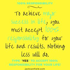 Are You Willing To Take 100 Responsibility For Your Life