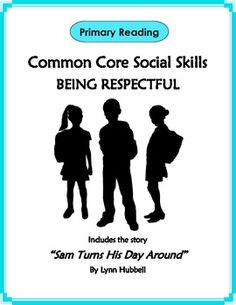 """Primary Reading Common Core Social Skills – Being Respectful"" targets the concept of respectful behavior using the story ""Sam Turns His Day Around."" Written at a Fleisch-Kincaid grade level of 2.2 it tells the story of Sam, who has a ""bad day,"" largely due to his disrespectful behavior towards others. Corresponding activities align with each of the K – 3 standards included in four CCSS Reading Literature Anchor Standards. $"