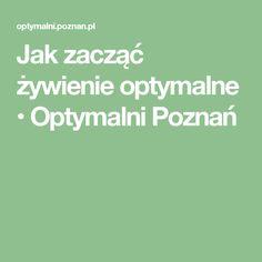 Jak zacząć żywienie optymalne • Optymalni Poznań