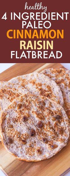 Paleo Cinnamon Raisin Flatbread