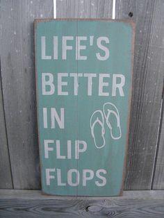 Life's Better in Flip Flops <3 #justaway #travel #quote