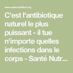 C'est l'antibiotique naturel le plus puissant - il tue n'importe quelles infections dans le corps - Santé Nutrition