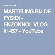 MARTELING BIJ DE FYSIO! - ENZOKNOL VLOG #1457 - YouTube