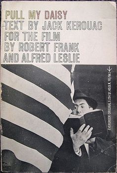 "Jack Kerouac, Robert Frank, Alfred Leslie ""Pull My Daisy"", Grove Press, 1961. Cover by Roy Kuhlman. www.roykuhlman.com"