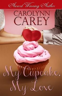 My Cupcake, My Love by Carolynn Carey, http://www.amazon.com/dp/B00B3Y5G6U/ref=cm_sw_r_pi_dp_IMkbrb07CAFBM