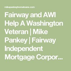 Fairway and AWI Help A Washington Veteran | Mike Pankey | Fairway Independent Mortgage Corporation