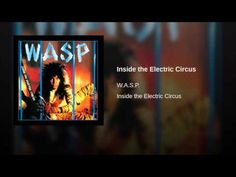 Inside The Electric Circus by W.A.S.P - full album now on rocktilyadrop.com