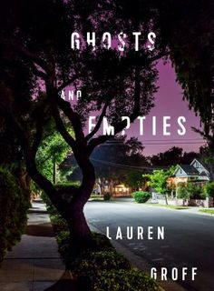 """Ghosts and Empties"" by Lauren Groff, New Yorker, July 20, 2015"