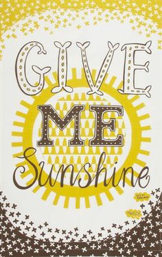 Give me sunshine on a cloudy day