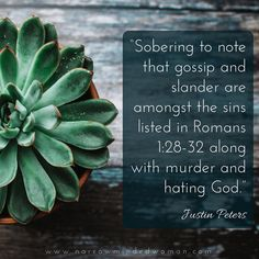 """""""Sobering to note that gossip and slander are amongst the sins listed in Romans along with murder and hating God. Kindness Scripture, Uplifting Scripture, Scripture Quotes, Jesus Quotes, Bible Scriptures, Jesus Sayings, Faith Quotes, Scripture On Gossip, Gossip In The Bible"""