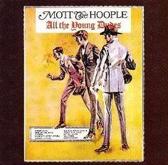 すべての若き野郎ども / モット・ザ・フープル  Mott the Hoople / All the young duties