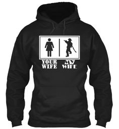 Your Wife / MY Wife - Female Firefighter Hoodie / T-Shirt  Like it?  Get one for yourself and/or your spouse.T-Shirts and hooded sweatshirts available this week only.