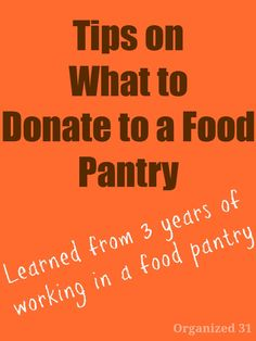 Tips on What to Donate to a Food Pantry - Organized 31  Charitable pay-it-forward idea.