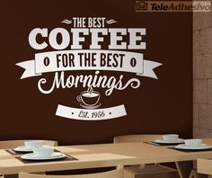 Kitchen wall sticker quote The Best Coffee for the Best Mornings. This quotation in English encourages us knowing that we have the best coffee for best morning. Café Starbucks, Starbucks Quotes, Outdoor Restaurant Patio, Cafe Restaurant, Coffee Quotes Tumblr, Best Coffee, My Coffee, Tumblr Cafe, Kitchen Wall Decals