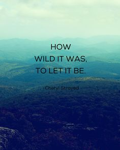 how wild it was to let it be - Google Search