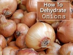 How To Dehydrate Onions - allows you to store your onions for at least 1 year. Drying Onions, Storing Onions, Dehydrated Onions, Fruit Flies, Preserving Food, Food Storage, Preserves, 1 Year, Homesteading