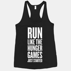 Run Like The Hunger Games Just Started -- love this workout tank! Need it for cross country! Workout Tanks, Workout Gear, Workout Outfits, Workout Style, Running Workouts, Running Gear, Yoga Workouts, Trail Running, Running Shirts