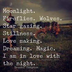 Looking at the stars. Stillness making love Dreaming magic I'm in love with the night- GYPSY SOUL BAREFOOT Moon Quotes, Words Quotes, Wise Words, Life Quotes, Sayings, Nature Quotes, Wisdom Quotes, Boho Gypsy, Gypsy Moon