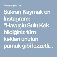 """Şükran Kaymak on Instagram: """"Havuçlu Sulu Kek bildiğiniz tüm kekleri unutun pamuk gibi lezzetli bir kek tarifini isteyenler cift tiklasin❤Malzemeler 3 adet yumurta 1…"""" • Instagram"""