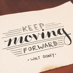 Keep moving forward. Words by Walt Disney. Also in Meet the Robinson's. Indian ink on cartridge paper (what? Hand Lettering Quotes, Creative Lettering, Calligraphy Quotes Disney, Calligraphy Doodles, Journal Quotes, Book Quotes, Doodle Drawing, Meet The Robinson, The Garden Of Words