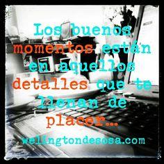 Los buenos #momentos están en aquellos #detalles que te llenan de #placer...   → welingtondesosa.com Te gusta?