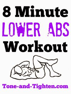 8 Minute Lower Abs Workout on Tone-and-Tighten.com. Can you last all 8 minutes? It's intense!!