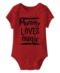Love this Red 'Mommy Loves Magic' Bodysuit - Infant on #zulily! #zulilyfinds