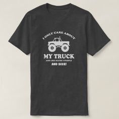 I only care about my truck and 3 people and beer T-Shirt - tap, personalize, buy right now! Tshirt Colors, Drinking, Tee Shirts, Shop My, Beer, Trucks, Casual, People, Sleeves