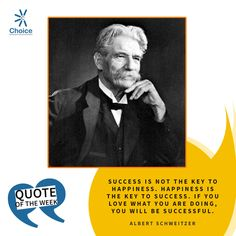 """#ChoiceBroking #QuoteOfTheWeek : Success is not the key to happiness. Happiness is the key to success. If you love what you are doing, you will be successful."""" - #AlbertSchweitzer"""