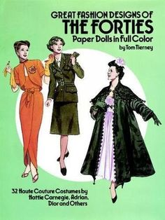 Great Fashion Designs of the Forties Paper Dolls: 32 Haute Couture Costumes by Hattie Carnegie, Adrian, Dior and Others (Dover Paper Dolls)