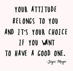 You're attitude belongs to you