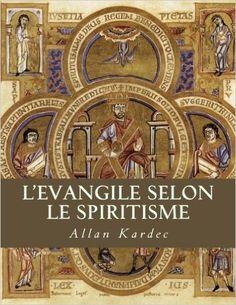 Amazon.fr - L'Evangile selon le spiritisme - Allan Kardec - Livres