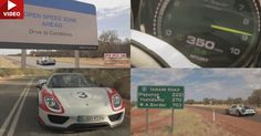 Porsche Objects Proposed Speed Limit On Outback, So Here's A 918 Spyder Doing 350 Km/h #Australia #Porsche
