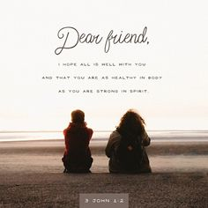 Dear friend, I pray that you may enjoy good health and that all may go well with you, even as your soul is getting along well. 3 John 1:2 NIV http://bible.com/111/3jn.1.2.NIV