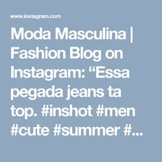 "Moda Masculina | Fashion Blog on Instagram: ""Essa pegada jeans ta top. #inshot #men #cute #summer #blur #sun #happy #fun #closetmasculinobr #hair #beach #hot #cool #fashion #friends #smile #follow4follow #like4like #instamood #family #nofilter #amazing #style #love #photooftheday #lol #my #nocrop"""