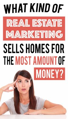 What kind of real estate marketing sells homes for the most amount of money?
